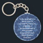 "Ralph Waldo Emerson QUOTATION  inspirational Keychain<br><div class=""desc"">To be yourself in a world that is constantly trying to make you something else is the greatest accomplishment.  Ralph Waldo Emerson</div>"