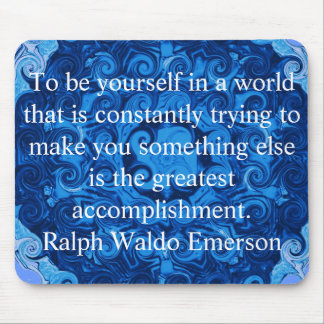 Ralph Waldo Emerson QUOTATION  inspirational Mouse Pad