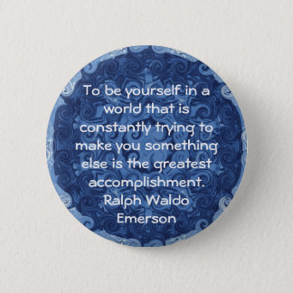Ralph Waldo Emerson QUOTATION  inspirational Pinback Button