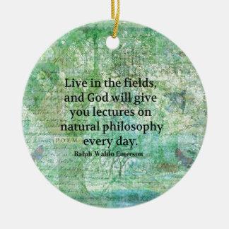 Ralph Waldo Emerson quote about God and Nature Ceramic Ornament