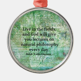 Ralph Waldo Emerson quote about God and Nature Metal Ornament