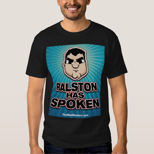 Ralston Has SPOKEN! T-Shirt