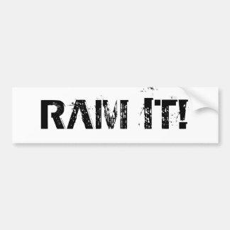 """""""RAM IT!"""" bumper sticker Car Bumper Sticker"""