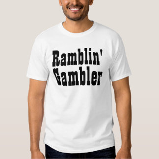 Ramblin' Gambler Tshirts