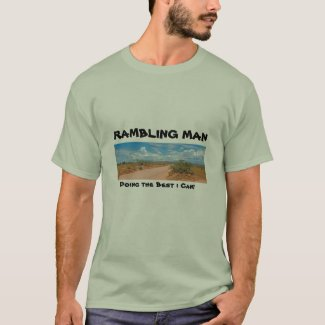 Rambling Man, Doing the Best I Can! T-Shirt