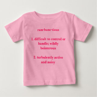 rambunctious  1. difficult to control or hand... baby T-Shirt