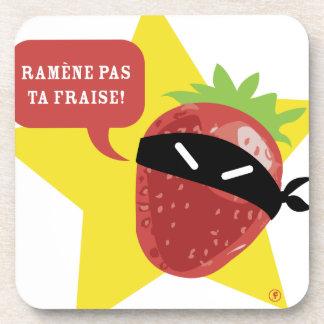 Ramène pas ta fraise !! © Les Hameçons Cibles Beverage Coaster