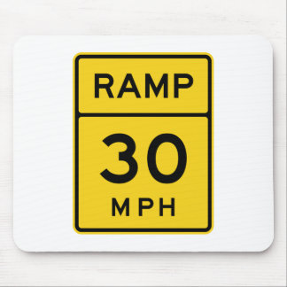 Ramp 30 MPH Sign Mouse Pad