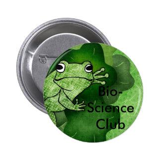 rana, club de la ciencia biológica pin redondo de 2 pulgadas