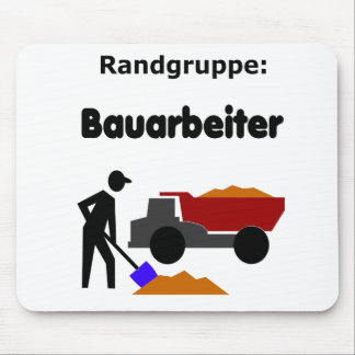 Randgruppe: Bauarbeiter Mouse Pad