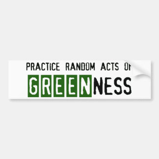 Random Acts of Greenness bumper sticker