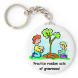 Random Acts of Greenness Keychain
