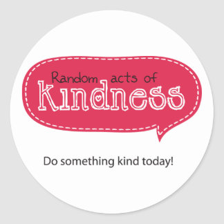 Random Acts of Kindness Classic Round Sticker