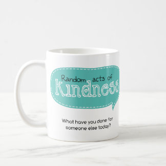 Random Acts of Kindness Coffee Mug