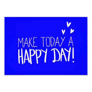 RANDOM OVERVIEW MAKE TODAY A HAPPY DAY POSITIVE CH CARD