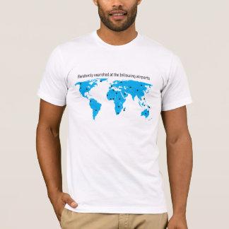 Randomly searched at the following airports T-Shirt