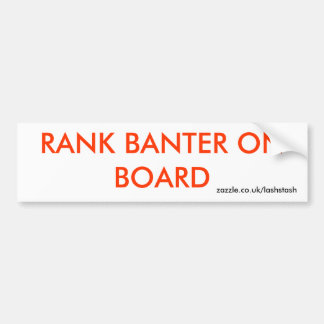 RANK BANTER ON BOARD CAR BUMPER STICKER