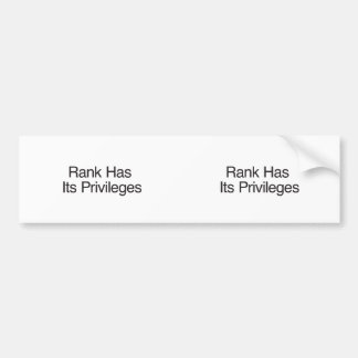 Rank Has Its Privileges Bumper Sticker