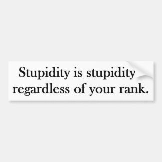 Rank Stupidity Car Bumper Sticker