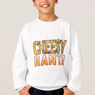 Rant Blue Cheesy Sweatshirt