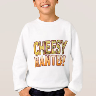 Ranter Blue Cheesy Sweatshirt