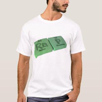 Rap as Ra Radium and P Phosphorus T-Shirt