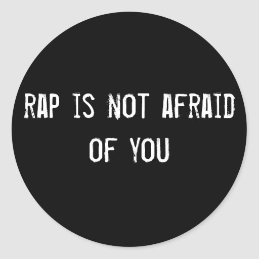 rap is not afraid of you stickers