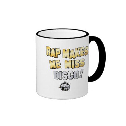 Rap makes me miss Disco Ringer Coffee Mug