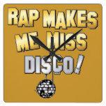 Rap makes me miss Disco.... Square Wall Clock