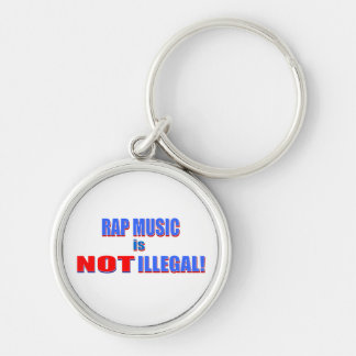 Rap Music is Not Illegal! Keychain