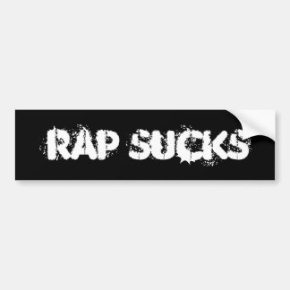 RAP SUCKS BUMPER STICKER
