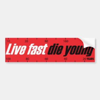 Rápidos vivos mueren los jóvenes pegatina para auto