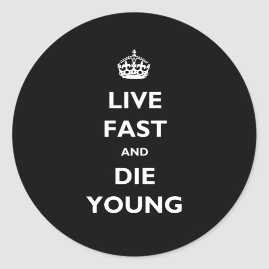 Rápidos vivos y mueren los jóvenes pegatina redonda