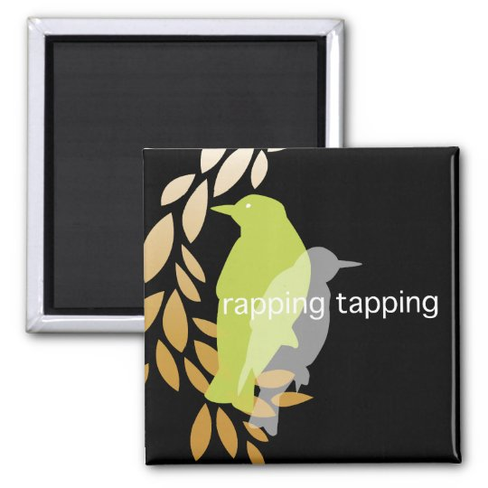 Rapping Tapping - Birds on Branch Magnet