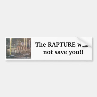 RAPTURE1, The RAPTURE will    not ... - Customized Bumper Sticker