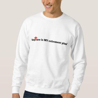 Rapture is MY retirement plan Sweatshirt