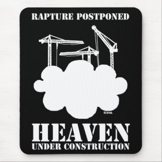 Rapture postponed, heaven under construction mouse pads