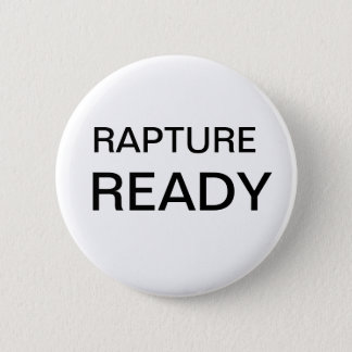 Rapture ready pinback button