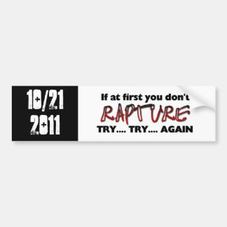 Rapture - Try Try Again Car Bumper Sticker