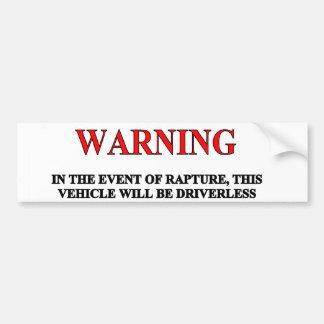 Rapture Warning Bumper Sticker Car Bumper Sticker
