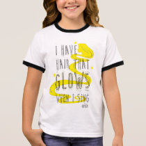 Rapunzel | I Have Hair That Glows When I Sing Ringer T-Shirt