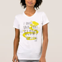 Rapunzel | I Have Hair That Glows When I Sing T-Shirt