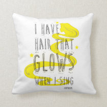 Rapunzel | I Have Hair That Glows When I Sing Throw Pillow