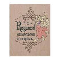 Rapunzel | I've Got a Dream! Wood Wall Art