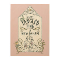 Rapunzel | Tangled - Find a New Dream Wood Print