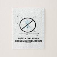 Rarely Do I Reach Economic Equilibrium (Economics) Jigsaw Puzzle