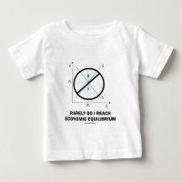 Rarely Do I Reach Economic Equilibrium (Economics) Shirt