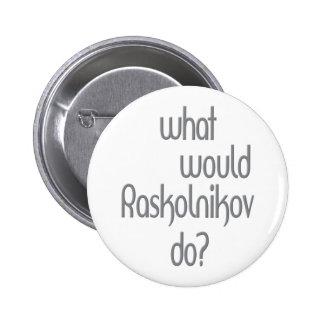 Raskolnikov Pinback Buttons