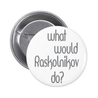 Raskolnikov Pinback Button