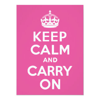 Raspberry Pink Keep Calm and Carry On 6.5x8.75 Paper Invitation Card